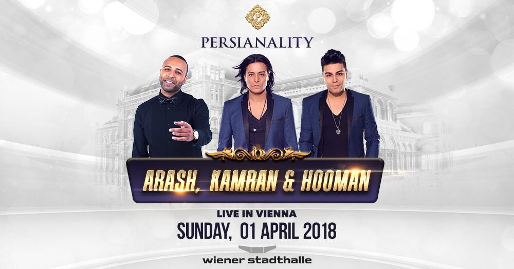 ARASH, KAMRAN & HOOMAN LIVE IN VIENNA + Win Backstage!